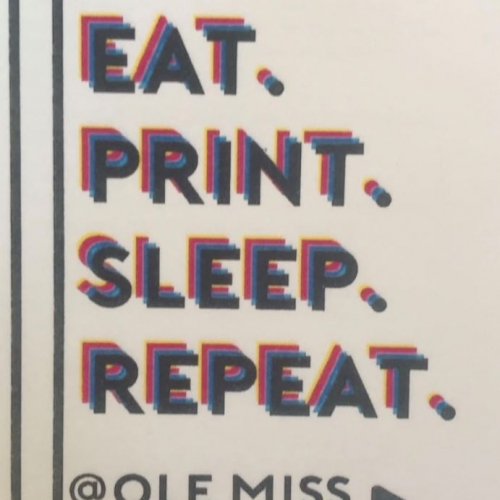 Printmaking studio slogan: Eat, Print, Sleep, Repeat